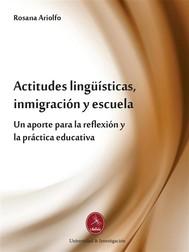 Actitudes lingüísticas, inmigración y escuela - copertina
