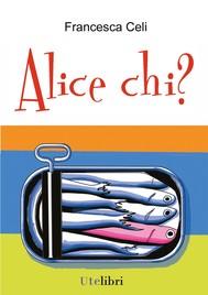 Alice Chi? - copertina