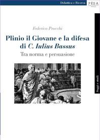 Plinio il Giovane e la difesa di C. Iulius Bassus - Librerie.coop
