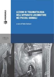 Lezioni di traumatologia dell'apparato locomotore nei piccoli animali - copertina
