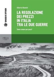 La regolazione dei prezzi in Italia tra le due guerre - copertina