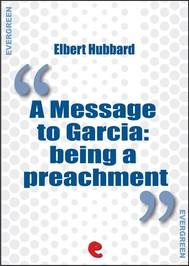 A Message to Garcia: Being a Preachment - copertina