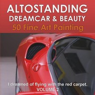 Altostanding - Dream Car & Beauty. 50 fine art printing. Volume 2 - copertina