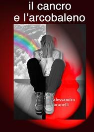Il cancro e l'arcobaleno - copertina
