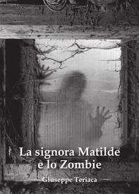 La signora Matilde e lo zombie - Librerie.coop