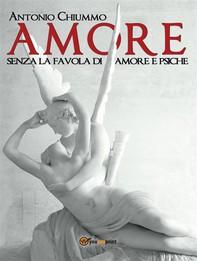 L'Amore senza la favola di Amore e Psiche - Librerie.coop