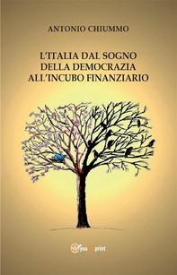 L'Italia dal sogno della democrazia all'incubo finanziario - Librerie.coop