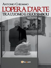 L'opera d'arte tra l'uomo e i suoi simboli - Librerie.coop