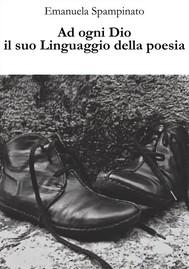 Ad ogni Dio il suo linguaggio della poesia - copertina