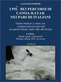 I più bei percorsi di canoa-kayak nei parchi italiani - Librerie.coop