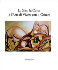 Lo zen, la corsa e l'arte di vivere con il cancro - copertina