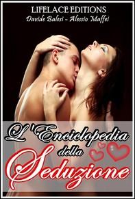 L'enciclopedia della seduzione - Librerie.coop