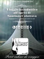 Viaggio introduttivo all'opera di santiago calatrava. - copertina