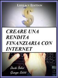 Creare una rendita finanziaria con internet - copertina