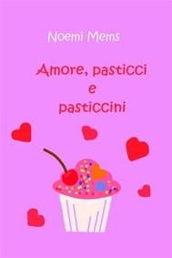 Amore, pasticci e pasticcini - copertina