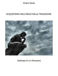 ACQUIETARSI NELL'OBLIO DELLA TRADIZIONE (Odissea di un Pensiero) - copertina