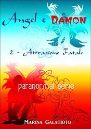 Angel e Damon, 2 - Attrazione Fatale - copertina