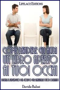 Come rendere gli altri un libro aperto ai tuoi occhi - Librerie.coop