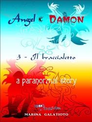 Angel e Damon, 3 - Il braccialetto - copertina