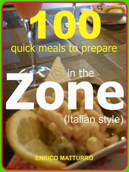 100 Quick meals to prepare in the ZONE (Italian style) - copertina