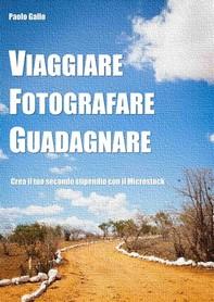 Viaggiare, fotografare, guadagnare - Librerie.coop