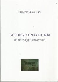 GESU' UOMO FRA GLI UOMINI- Un messaggio universale - Librerie.coop