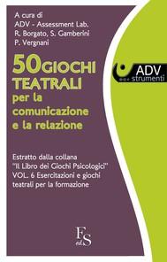 50 Giochi Teatrali per la comunicazione e la relazione.  - copertina