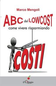 ABC del lowcost. Come vivere risparmiando - copertina
