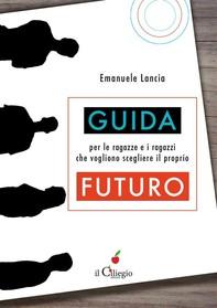 Guida per le ragazze e i ragazzi che vogliono scegliere il proprio futuro - Librerie.coop