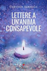 Lettere a un'anima consapevole - Librerie.coop