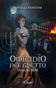 Omicidio nel ghetto: Venezia 1616 - Librerie.coop