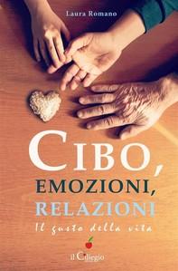 Cibo, emozioni, relazioni. Il gusto della vita - Librerie.coop