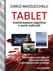 Tablet: trasformazioni cognitive e socio-culturali - copertina
