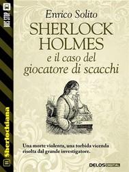 Sherlock Holmes e il caso del giocatore di scacchi - copertina