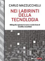 Nei labirinti della tecnologia - copertina