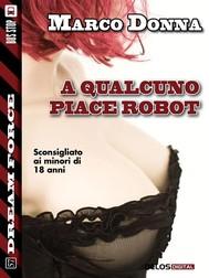 A qualcuno piace robot - copertina