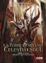 La torre di Selenia - Celestialsoul - Librerie.coop
