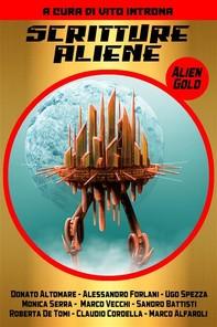 Scritture Aliene - Alien Gold - Librerie.coop
