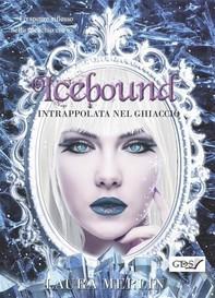 Icebound - Intrappolata nel ghiaccio - Librerie.coop