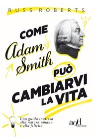Come Adam Smith può cambiarvi l vita - copertina