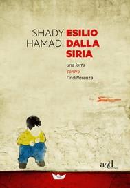 Esilio dalla Siria. Una lotta contro l'indifferenza - copertina