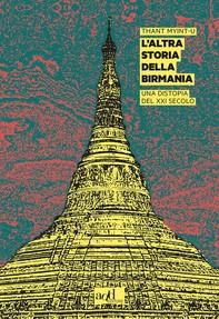 L'altra storia della Birmania - Librerie.coop