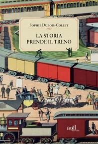 La storia prende il treno - Librerie.coop