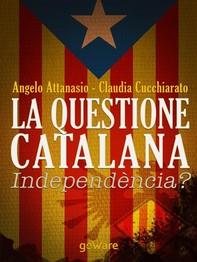 La questione catalana. Independència? - Librerie.coop