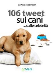 106 tweet sui cani... dalle celebrità - copertina