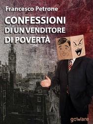 Confessioni di un venditore di povertà. Solidarietà e aiuti umanitari ai tempi della crisi - copertina