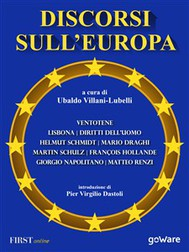 Discorsi sull'Europa. Dal manifesto di Ventotene al Trattato di Lisbona e alla Convenzione Europea dei Diritti dell'Uomo - copertina