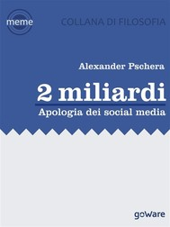 2 miliardi. Apologia dei social media - copertina