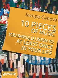 10 Pieces of Music You Should Listen to at Least Once in Your Life - copertina