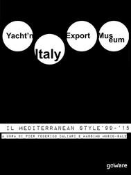 Yacht'n Italy Export Museum. Il Mediterranean Style 1999-2015. Volume III - copertina